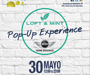 LOFT MINT MINI PopUp Experience Madrid