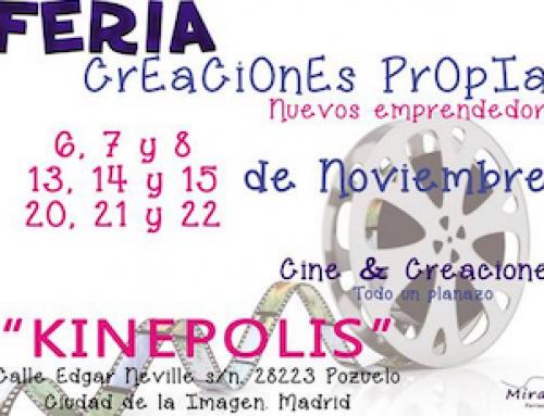 Feria Creaciones Propias vuelve a Kinépolis