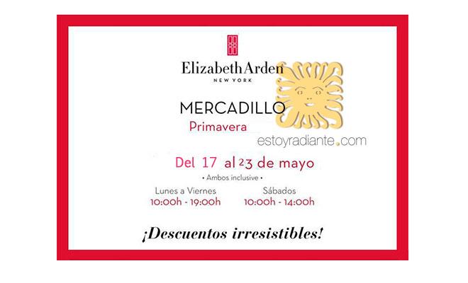 Mercadillo Elizabeth Arden mayo 2017
